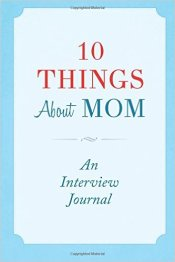 ten things about mom